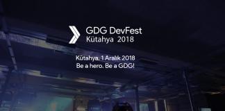2018 GDG DevFest Kütayha 1 Aralık'ta Düzenleniyor